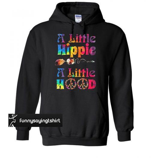 A Little Hippie A Little Hood Hoodie Buy this hoodie