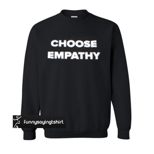 Choose Empathy Black sweatshirt