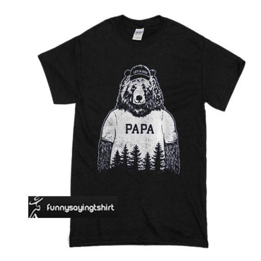 Life Is Good Papa Bear t shirt