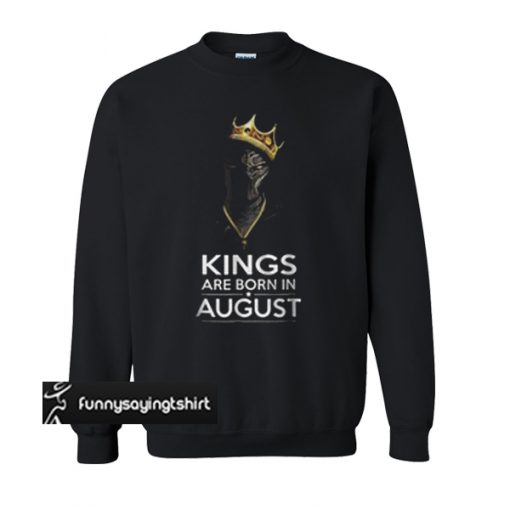 black panther kings are born august sweatshirt