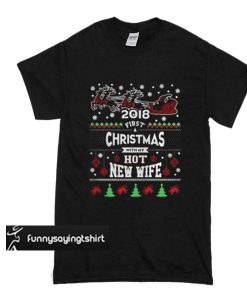 2018 First Christmas With My Hot New Wife t shirt