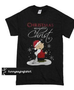 Snoopy and Charlie Brown christmas begins with christ t shirt