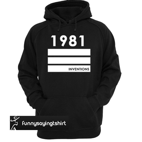 1981 I nventions hoodie