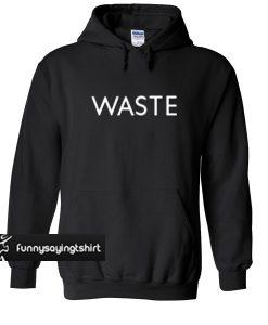 waste hoodie