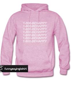1-800-Be Happy Hoodie