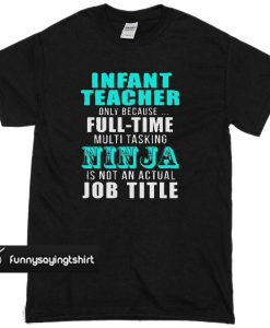 INFANT teacher T-shirt
