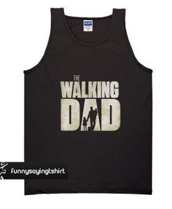 The Walking Dead Shirt The Walking Dad Shirt The Walking Dead Funny tank top