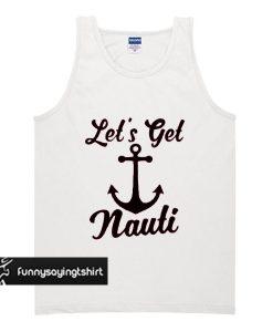 let's get nauti tank top