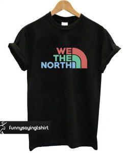 We The North NBA Finals Toronto Raptors Basketball Champions 2019 t shirt