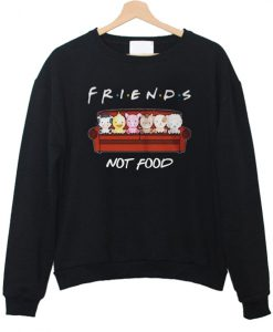 Animals Friends Not Food sweatshirt
