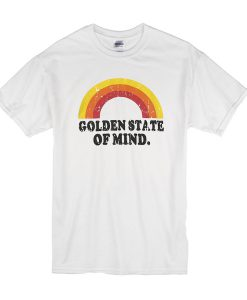 Golden State Of Mind t shirt