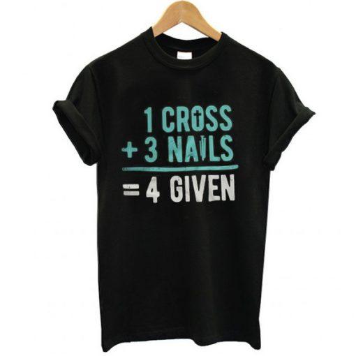 1 Cross 3 nails 4 give t shirt