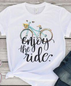 Enjoy the ride t shirt