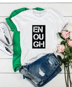 Black Lives Matter Enough t shirt