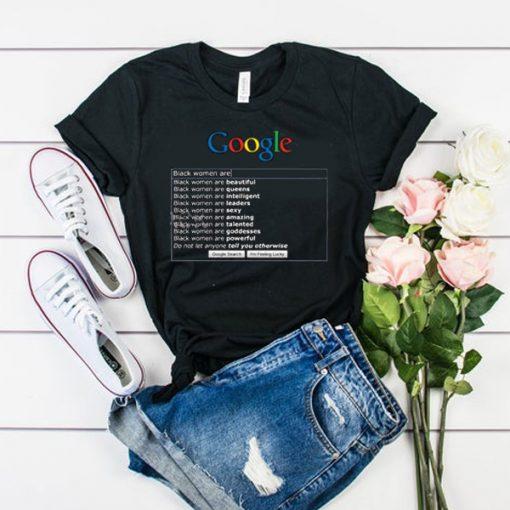 Google Search Black Women Are t shirt