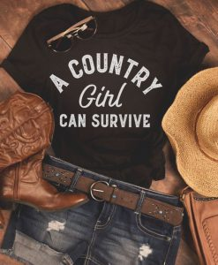 a country girl can survive t shirt